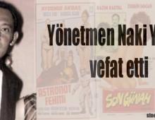 Yönetmen Naki Yurter vefat etti