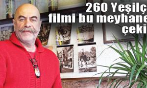 260 Yeşilçam filmi bu meyhanede çekildi